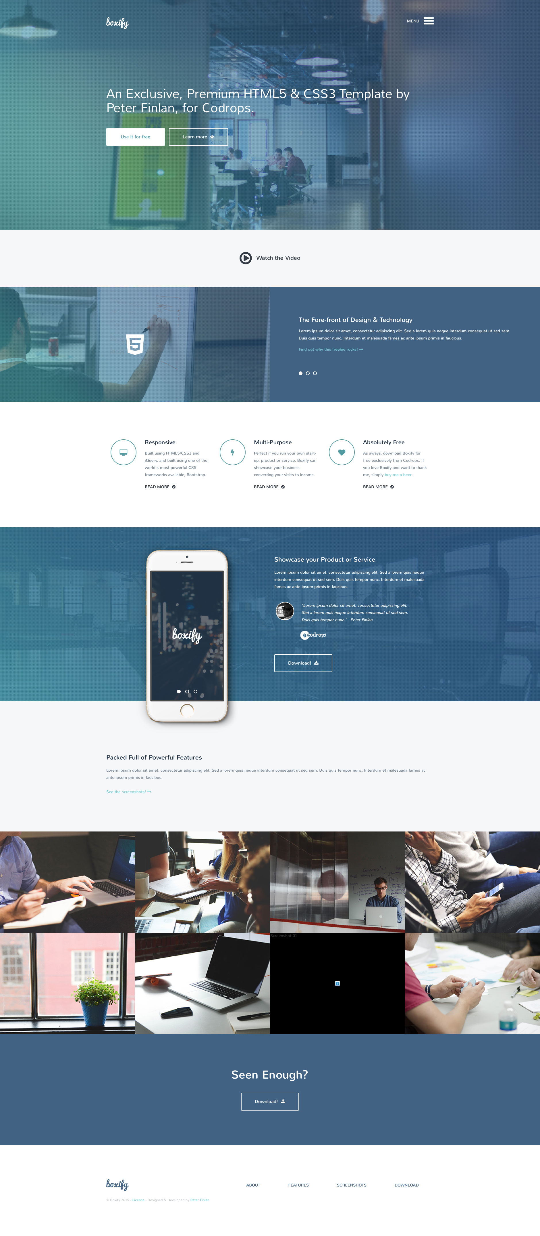Boxify is a classic HTML5 one page business template that suits for personal as well as portfolio websites. Features include Flickity, Font Awesome icons, fancyBox, Animate.css and many others. The template is fully responsive and based on Bootstrap framework.