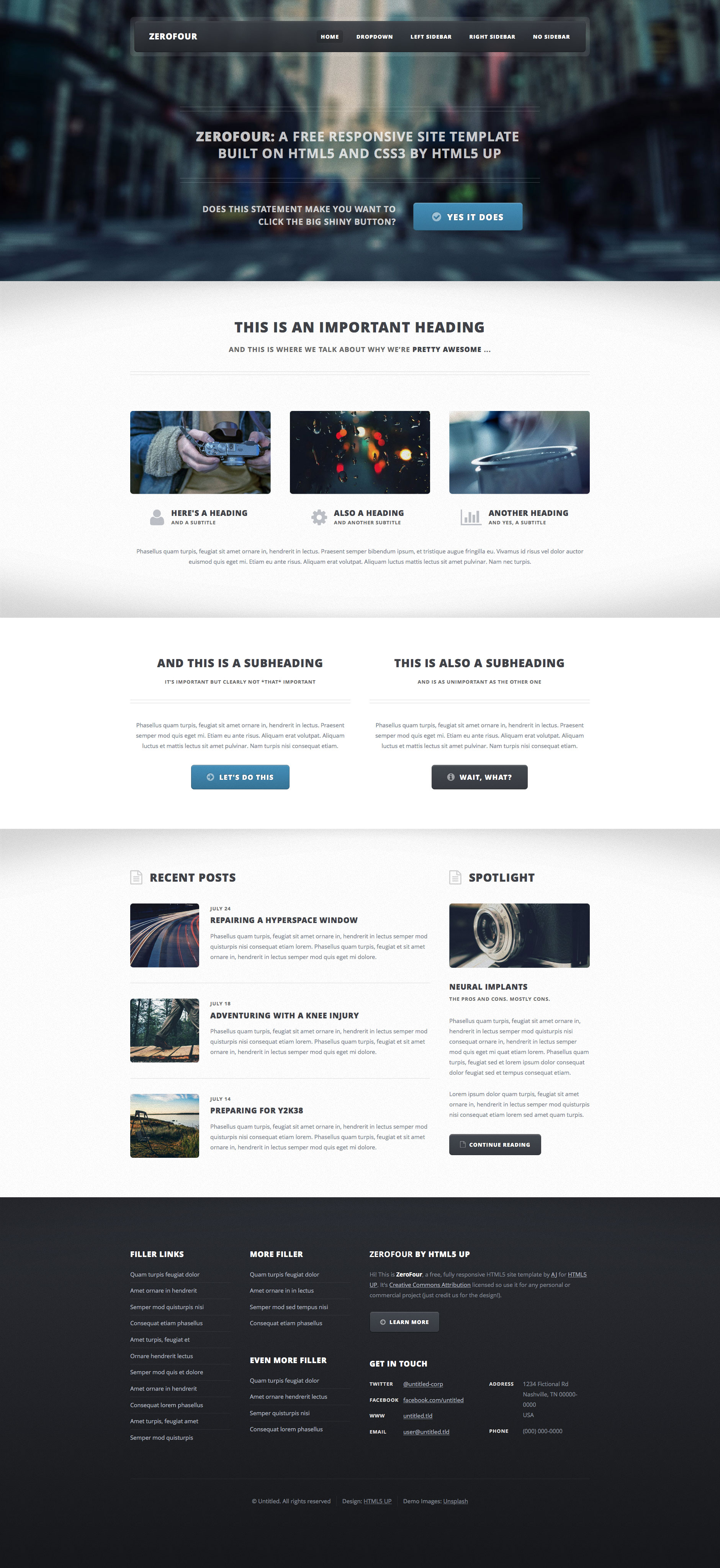 ZeroFour is a free, fully responsive retina ready HTML5 site template. It is a lightweight and fast loading template, suitable for personal projects.
